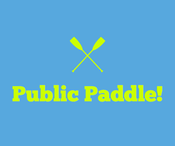 The next public paddle is Saturday, July 14!